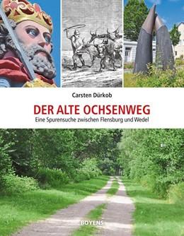 Abbildung von Dürkob | Der alte Ochsenweg | 1. Auflage | 2021 | beck-shop.de