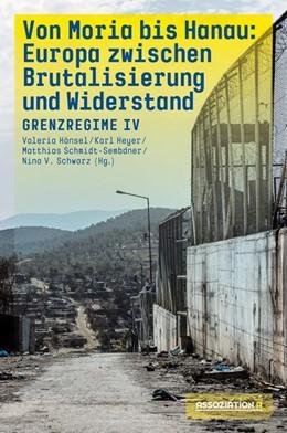 Abbildung von Hänsel / Heyer | Von Moria bis Hanau - Brutalisierung und Widerstand | 1. Auflage | 2021 | beck-shop.de