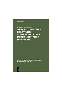 Abbildung von Neugebauer | Absolutistischer Staat und Schulwirklichkeit in Brandenburg-Preussen | Reprint 2012 | 1985