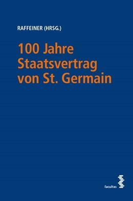 Abbildung von Raffeiner | 100 Jahre Staatsvertrag von St. Germain – Der Rest ist Österreich! | 1. Auflage | 2020 | beck-shop.de