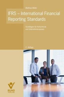 Abbildung von Müller | IFRS - International Financial Reporting Standards | 2. Auflage | 2010 | Grundlagen für Aufsichtsrat un...