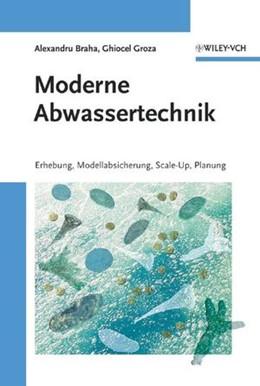 Abbildung von Braha / Groza | Moderne Abwassertechnik | 2006 | Erhebung, Modellabsicherung, S...