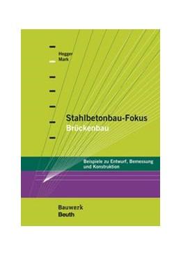 Abbildung von Hegger / Mark   Stahlbetonbau-Fokus: Brückenbau   1. Auflage   2021   beck-shop.de