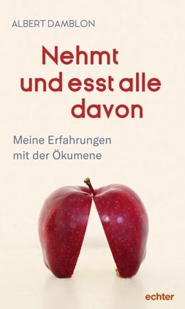 Abbildung von Damblon | Nehmt und esst alle davon | 1. Auflage | 2021 | beck-shop.de
