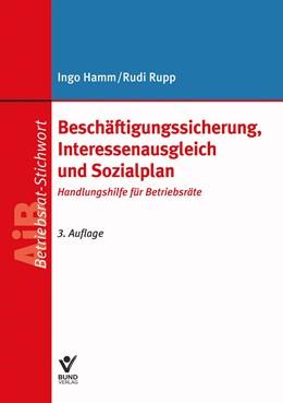 Abbildung von Hamm / Rupp   Beschäftigungssicherung, Interessenausgleich und Sozialplan   3. Auflage   2021   beck-shop.de