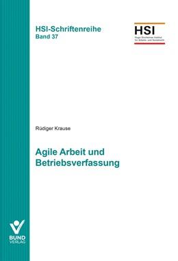 Abbildung von Krause | Agile Arbeit und Betriebsverfassung | 1. Auflage | 2021 | Band 37 | beck-shop.de