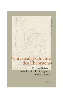 Abbildung von Harst | »Universalgeschichte des Ehebruchs« | 1. Auflage | 2021 | beck-shop.de