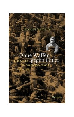 Abbildung von Semelin | Ohne Waffen gegen Hitler | 1. Auflage | 2021 | beck-shop.de