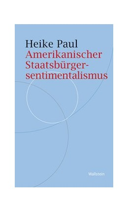 Abbildung von Paul | Amerikanischer Staatsbürgersentimentalismus | 1. Auflage | 2021 | beck-shop.de