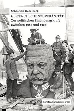 Abbildung von Haselbeck | Gespenstische Souveränität | 1. Auflage | 2021 | beck-shop.de