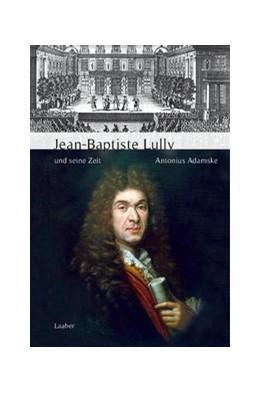 Abbildung von Adamske   Jean-Baptiste Lully und seine Zeit   1. Auflage   2021   beck-shop.de