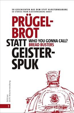 Abbildung von Haltrich   Prügelbrot statt Geisterspuk   Who you gonna call Bread Busters?   1. Auflage   2020   beck-shop.de