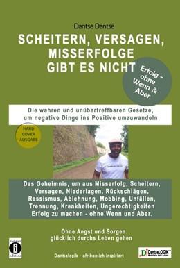 Abbildung von Dantse | SCHEITERN, VERSAGEN, MISSERFOLGE GIBT ES NICHT ... | 1. Auflage | 2021 | beck-shop.de