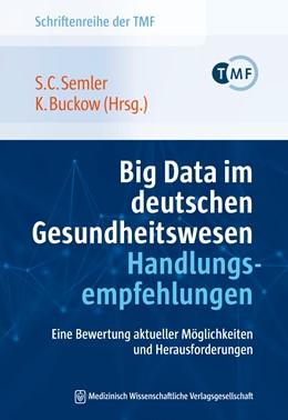 Abbildung von Semler / Buckow | Big Data im deutschen Gesundheitswesen - Handlungsempfehlungen | 1. Auflage | 2021 | beck-shop.de