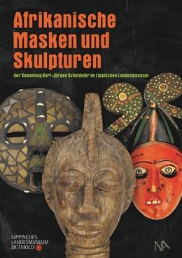Abbildung von Duschner | Afrikanische Masken und Skulpturen der Sammlung Karl-Jürgen Scheideler im Lippischen Landesmuseum | 1. Auflage | 2021 | beck-shop.de