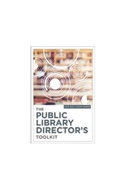 Abbildung von The Public Library Director's Toolkit | 1. Auflage | 2019 | beck-shop.de