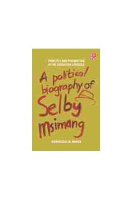 Abbildung von A Political Biography of Selby Msimang | 1. Auflage | 2019 | beck-shop.de