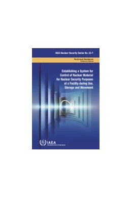 Abbildung von Establishing a System for Control of Nuclear Material for Nuclear Security Purposes at a Facility during Use, Storage and Movement   1. Auflage   2019   beck-shop.de