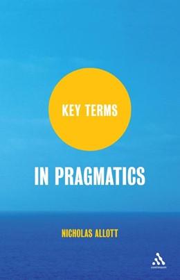 Abbildung von Allott | Key Terms in Pragmatics | 2009