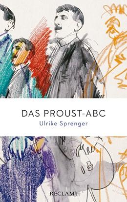 Abbildung von Sprenger | Das Proust-ABC | 1. Auflage | 2021 | beck-shop.de