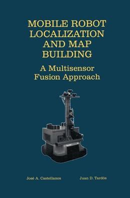 Abbildung von Castellanos / Tardós | Mobile Robot Localization and Map Building | 2000 | A Multisensor Fusion Approach