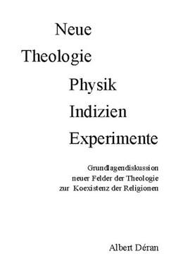 Abbildung von Déran   Neue Theologie Physik Indizien Experimente   1. Auflage   2020   beck-shop.de