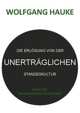 Abbildung von Hauke | Die Erlösung von der unerträglichen Standeskultur | 1. Auflage | 2020 | beck-shop.de