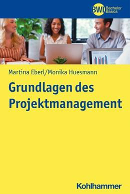 Abbildung von Eberl / Huesmann   Grundlagen des Projektmanagement   1. Auflage   2021   beck-shop.de