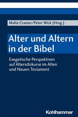 Abbildung von Cramer / Wick | Alter und Altern in der Bibel | 1. Auflage | 2021 | beck-shop.de