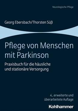 Abbildung von Ebersbach / Süß | Pflege von Menschen mit Parkinson | 4. Auflage | 2021 | beck-shop.de