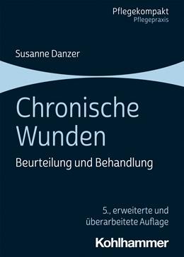 Abbildung von Danzer | Chronische Wunden | 5. Auflage | 2021 | beck-shop.de