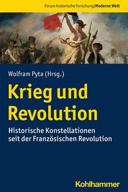 Abbildung von Pyta | Krieg und Revolution | 1. Auflage | 2021 | beck-shop.de