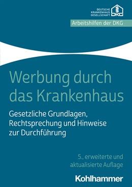 Abbildung von Krankenhausgesellschaft e. V. | Werbung durch das Krankenhaus | 5. Auflage | 2021 | beck-shop.de