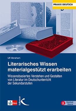 Abbildung von Abraham | Literarisches Wissen materialgestützt erarbeiten | 1. Auflage | 2021 | beck-shop.de