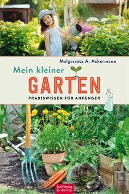 Abbildung von Ackermann | Mein kleiner Garten | 1. Auflage | 2021 | beck-shop.de