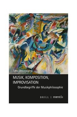 Abbildung von Dresenkamp | Musik - Komposition - Improvisation | 1. Auflage | 2020 | beck-shop.de