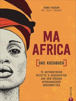 Abbildung von Hassan / Turshen | Ma Africa. Das Kochbuch | 1. Auflage | 2021 | beck-shop.de