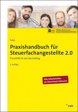 Abbildung von Tutas / Arendt B. A. | Praxishandbuch für Steuerfachangestellte 2.0 | 3. Auflage | 2021 | beck-shop.de
