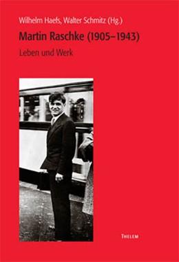 Abbildung von Haefs / Schmitz   Martin Raschke (1905-1943)   2005   Leben und Werk   11