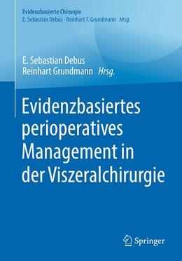 Abbildung von Debus / Grundmann | Evidenzbasiertes perioperatives Management in der Viszeralchirurgie | 1. Auflage | 2021 | beck-shop.de