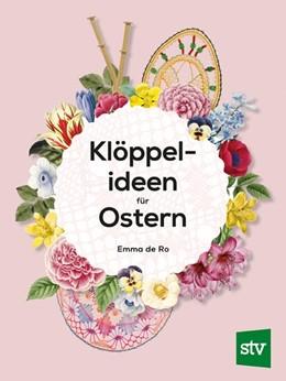 Abbildung von de Ro | Klöppelideen für Ostern | 1. Auflage | 2021 | beck-shop.de