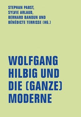 Abbildung von Pabst / Arlaud   Wolfgang Hilbig und die (ganze) Moderne   1. Auflage   2021   beck-shop.de