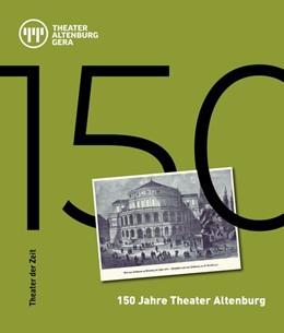 Abbildung von Eckerle / Müller   150 Jahre Theater Altenburg   1. Auflage   2021   beck-shop.de