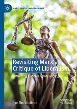 Abbildung von Shoikhedbrod | Revisiting Marx's Critique of Liberalism | 1. Auflage | 2021 | beck-shop.de