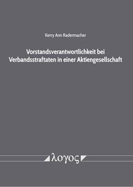 Abbildung von Radermacher   Vorstandsverantwortlichkeit bei Verbandsstraftaten in einer Aktiengesellschaft   1. Auflage   2020   beck-shop.de