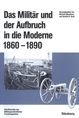 Abbildung von Epkenhans / Groß | Das Militär und der Aufbruch in die Moderne 1860 bis 1890 | 2003 | Armeen, Marinen und der Wandel... | 60