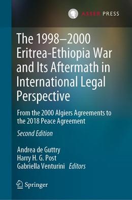 Abbildung von de Guttry / Post | The 1998–2000 Eritrea-Ethiopia War and Its Aftermath in International Legal Perspective | 2. Auflage | 2021 | beck-shop.de