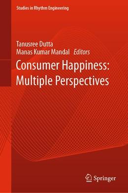 Abbildung von Dutta / Mandal | Consumer Happiness: Multiple Perspectives | 1. Auflage | 2021 | beck-shop.de