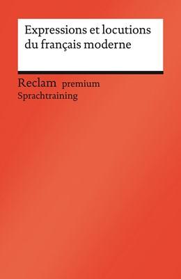 Abbildung von Simon-Schaefer / Hamel Rodriguez   Expressions et locutions du français moderne   1. Auflage   2021   beck-shop.de