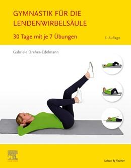 Abbildung von Dreher-Edelmann | Gymnastik für die Lendenwirbelsäule | 6. Auflage | 2021 | beck-shop.de